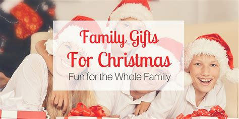 gift family family gifts for for the whole family