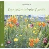 Der Unkrautfreie Garten Witt by Witt Reinhard Gartenb 252 Cher Rezensionen