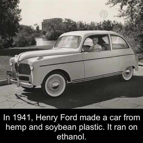 Henry Ford Cars by Henry Ford S Car Made If Hemp And Soybean Plastic Cars