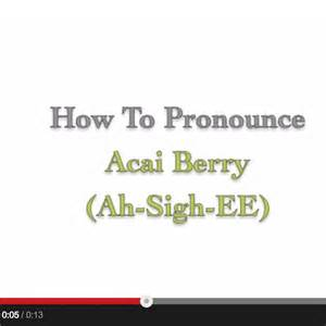 how to pronounce how to pronounce acai berry
