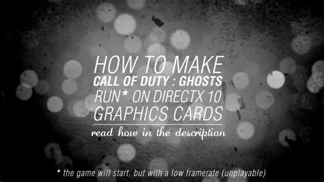 how to make your graphics card run any how to make call of duty ghosts run on directx 10