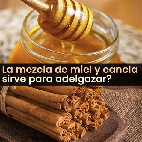 mezcla de alimentos para adelgazar 191 la mezcla de miel y canela realmente sirve para adelgazar