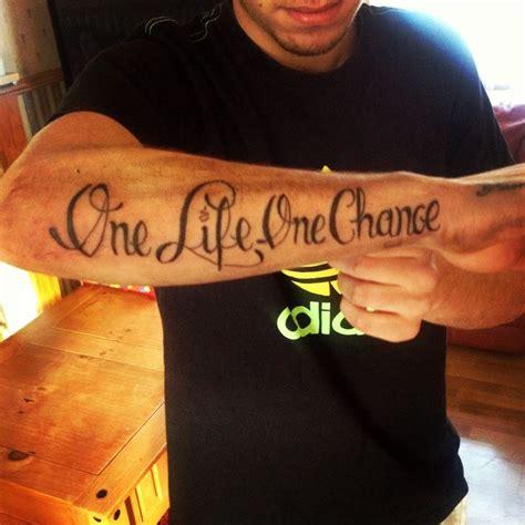 one life one chance arm tattoo inkmanvann tattoos