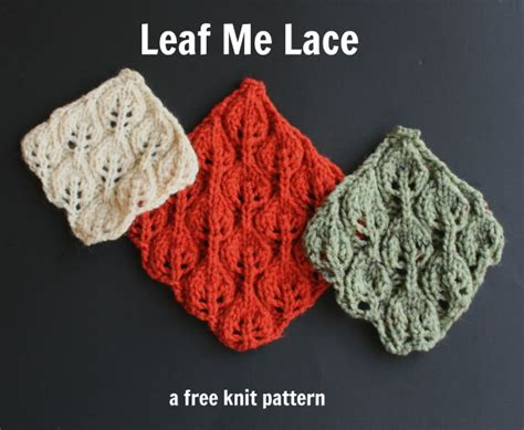how to knit a leaf shape leaf me lace a free knit pattern