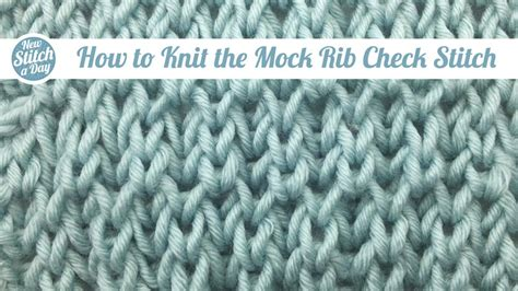 how to knit rib stitch the mock rib check stitch knitting stitch 85