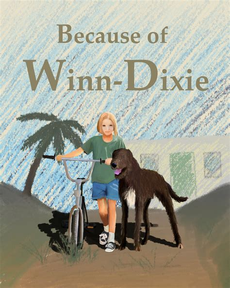 pictures of the book because of winn dixie because of winn dixie my cover illustration by