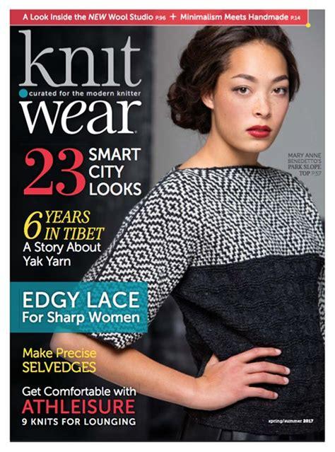 knit wear magazine subscription knit wear summer 2017 print edition interweave