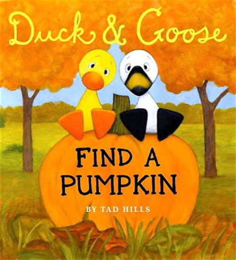 pumpkin picture books the book duck and goose find a pumpkin by tad