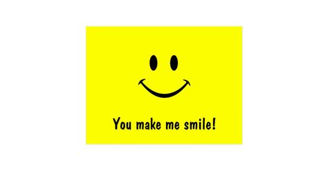 you make me smile card smiley postcard you make me smile zazzle