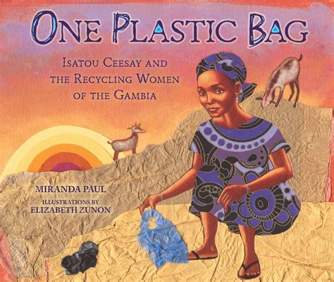 one picture book one plastic bag isatou ceesay and the recycling of