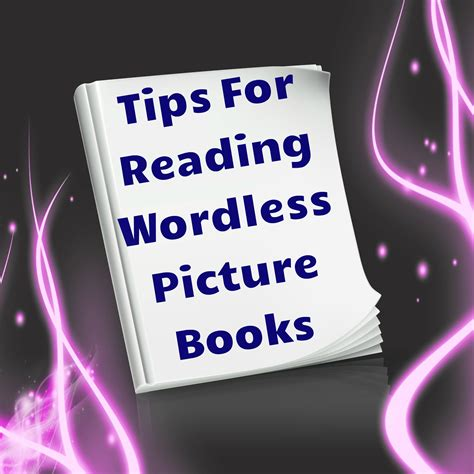 wordless picture books for tips for reading wordless picture books how to read