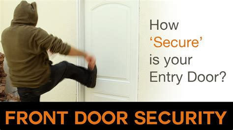 home security front door front door security how secure is your door