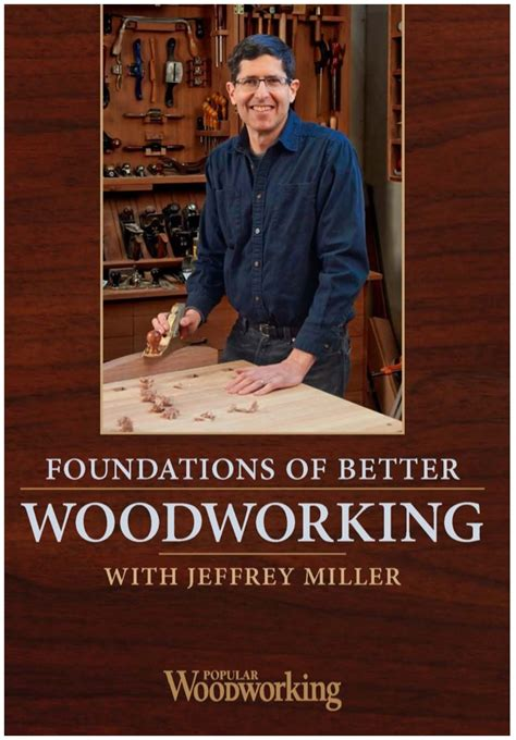 miller woodworking with jeff miller popular woodworking magazine