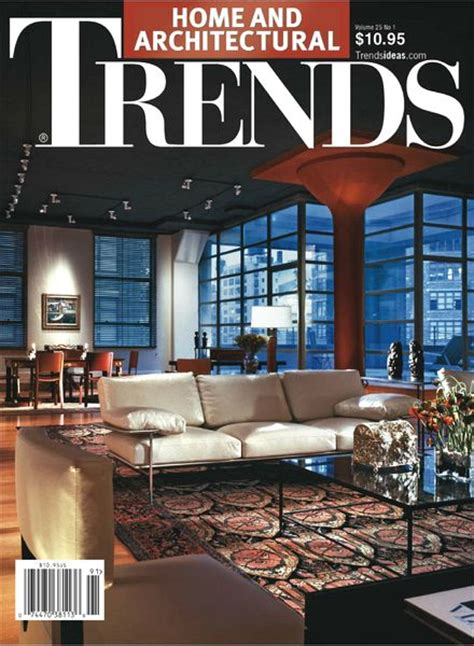 home and architectural trends magazine home architectural trends magazine vol 25 no 1