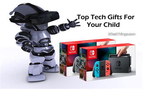 top gifts for your top tech gifts for your child 5bestthings