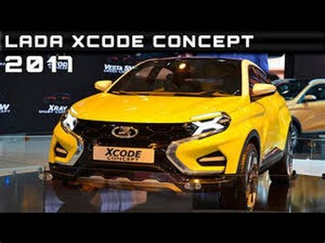 New Cars Coming Out In 2017 by 2017 New Cars Coming Out 2017 Lada Xcode New Cars