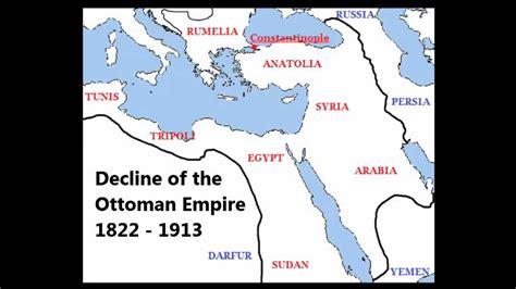 downfall of the ottoman empire decline of the ottoman empire 1822 1913
