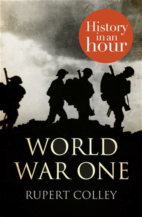 world war 1 picture books world war one history in an hour by rupert colley