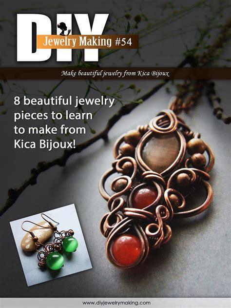 jewelry magazines free free access to 8 wire jewelry tutorials from diy jewelry