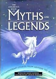 myth picture books the children s book of myths and legends by ronne randall