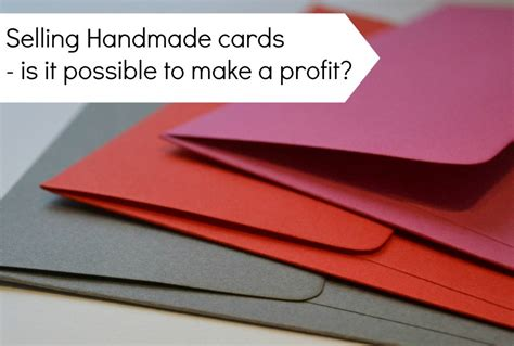 how to make cards to sell is it possible to make a profit selling handmade cards