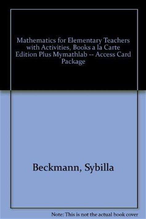 mathematics for elementary teachers with activities 5th edition mathematics for elementary teachers with activities books