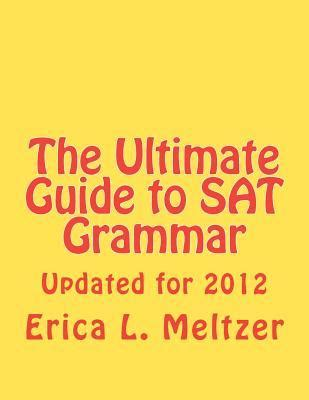 4th edition the ultimate guide to sat grammar the ultimate guide to sat grammar by erica l meltzer