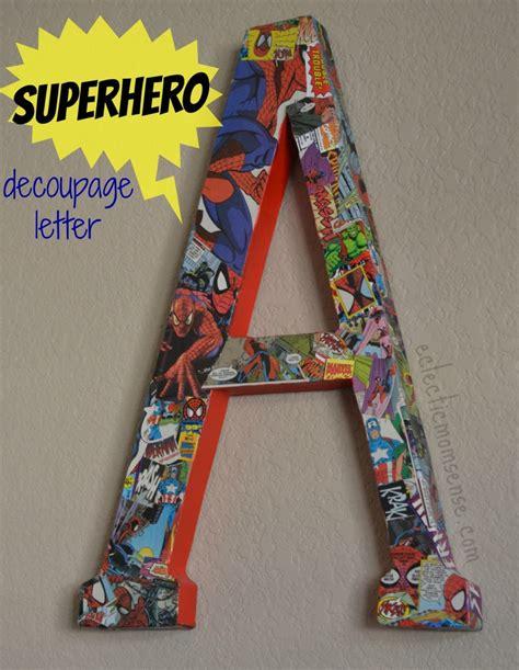 decoupage letter ideas comic book decoupage letter eclectic momsense