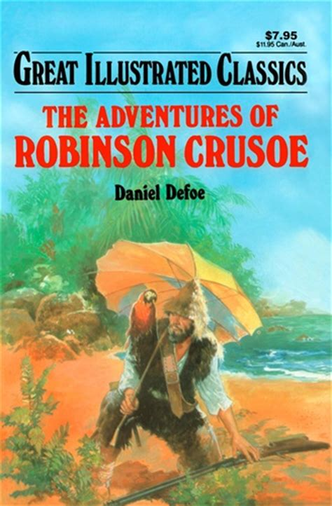 robinson crusoe picture book adventures of robinson crusoe great illustrated classics