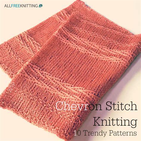 all free knitting chevron stitch knitting 10 trendy patterns