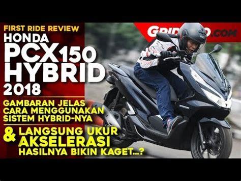 Pcx 2018 Test Ride by Honda Pcx Hybrid 2018 L Test Ride Review L Gridoto