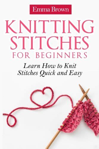 learning how to knit knitting stitches for beginners learn how to knit