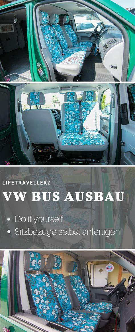 Schonbez Ge Auto T5 by Vw T5 Ausbau Teil 8 Autositze Im Vw Bus Neu Beziehen