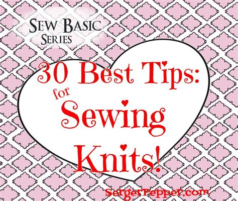 sewing knits 30 best tips for sewing knits with serger sewing machine