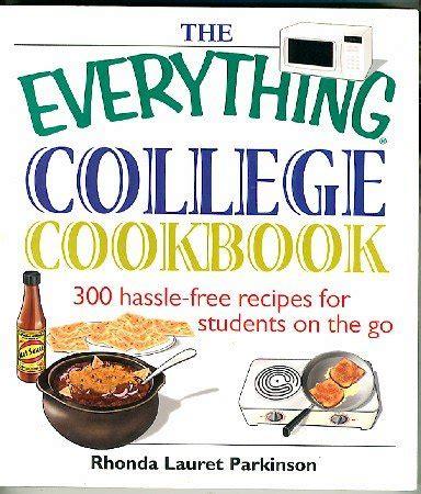 the 5 ingredient college cookbook easy healthy recipes for the next four years beyond the everything college cookbook 300 hassle free recipes