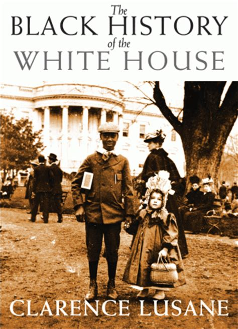 white history 187 the black history of the white house zinn education project