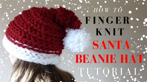 finger knit beanie how to finger knit a santa beanie hat