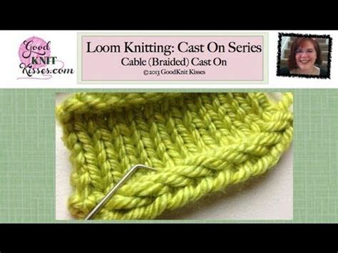 how to cast on a knitting loom 25 best ideas about cable cast on on cable