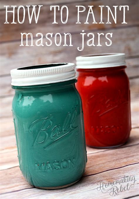how to paint how to paint jars homemaking rebel