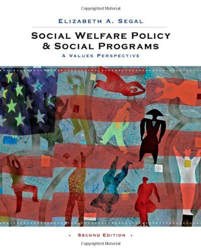empowerment series social welfare policy and social programs biography of author elizabeth a segal booking