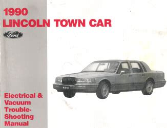 electric and cars manual 2011 lincoln town car user handbook 1990 lincoln town car factory electrica and vacuum troubleshooting manual