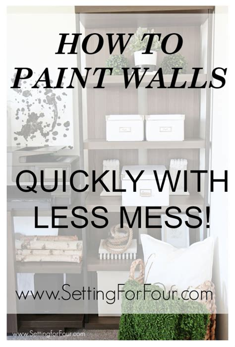 paint quickly how to paint walls quickly with less mess setting for four