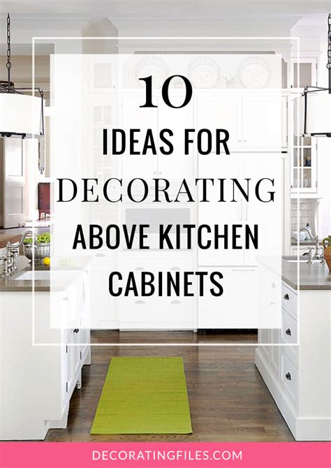 ideas for decorating top of kitchen cabinets 10 ideas for decorating above kitchen cabinets