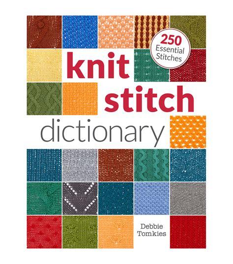 knitting stitch dictionary knit stitch dictionary book jo