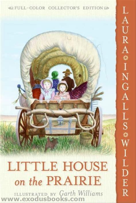 on the prairie picture books house on the prairie exodus books