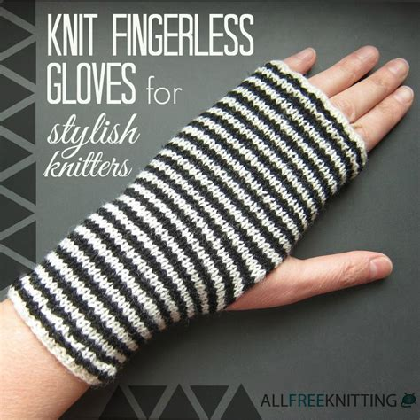 how to knit gloves with fingers for beginners 30 knit fingerless gloves for stylish knitters