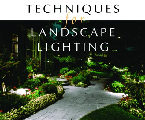 techniques for landscape lighting irrigation and green industry magazine