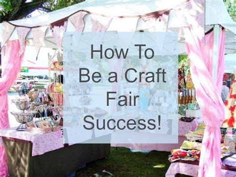 craft show projects be a craft fair success crafts
