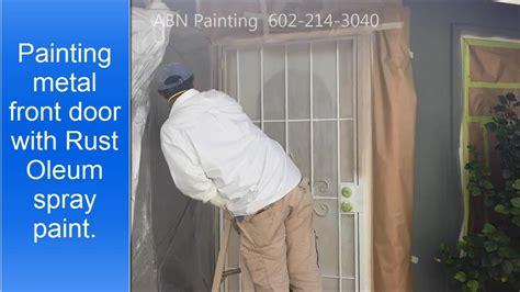spray paint exterior door painting metal front door with rust oleum spray paint