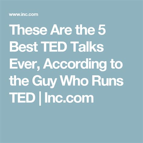 best ted talks ever these are the 5 best ted talks ever according to the guy